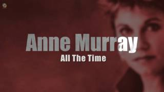 Anne Murray - All the time [HQ] YouTube Videos