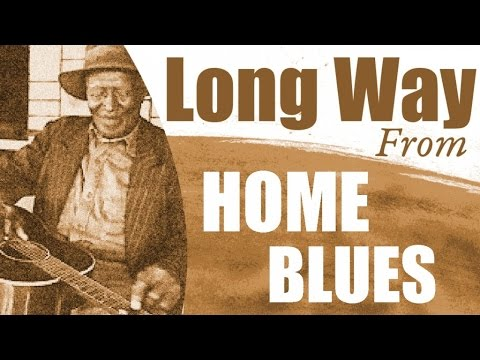Long Way From Home Blues - Soul Blues From The Mississippi Delta