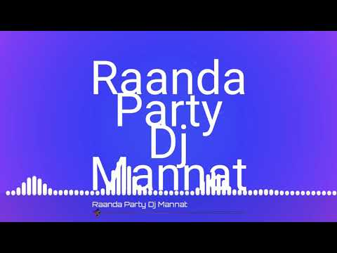 Raanda Party Full Remix Songs
