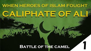 When Heroes of Islam Fought The Caliphate of Ali - Part 1