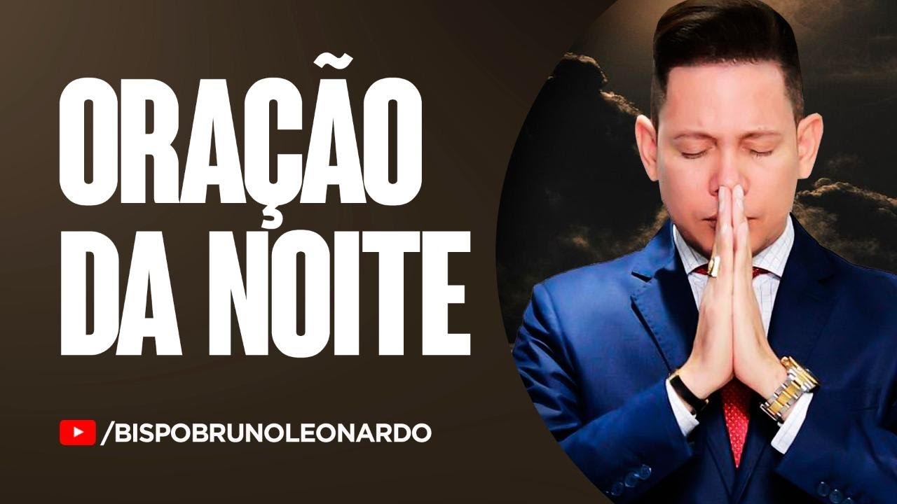 ORAÇÃO DA NOITE-28 DE JULHO