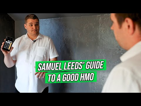 Samuel Leeds' Guide To a GOOD HMO Property