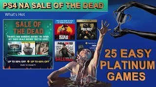 PS4 [NA] Sale Of The Dead | 25 Easy Platinum Games | ends 2nd November 2018