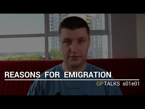 Good and bad reasons for emigration - why did I emigrate to Canada - GPTalks s01e01