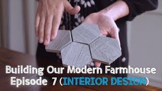 Building Our Modern Farmhouse - Ep. 7: Interior Design   David Lopez