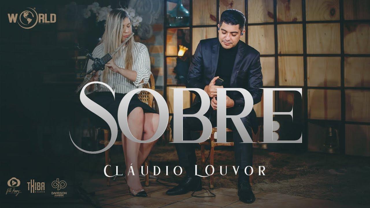 Download Claudio Louvor feat. Samara Lima - Sobre (Clipe Oficial)
