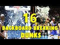16 Backboard-Breaking Powerful Dunks