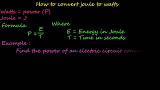 how to convert joule to watts   electriclal formulas and calculations