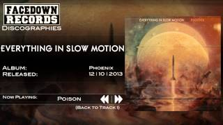 Everything in Slow Motion - Phoenix - Poison