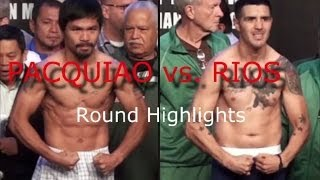 pacquiao vs rios fight highlights, manny pacquiao and brandon rios round by round fights