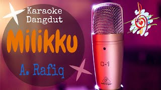 Karaoke dangdut Milikku - A. Rafiq || Cover Dangdut No Vocal