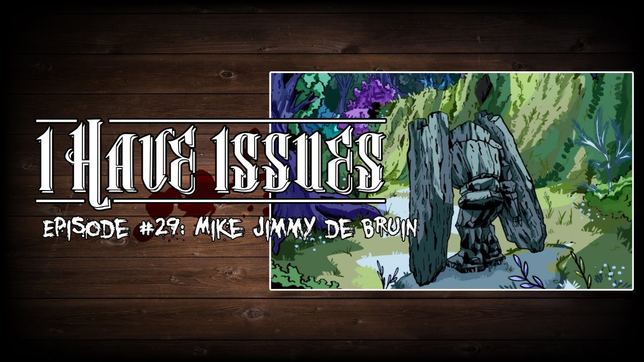 I HAVE ISSUES│Episode #29│Mike Jimmy De Bruin