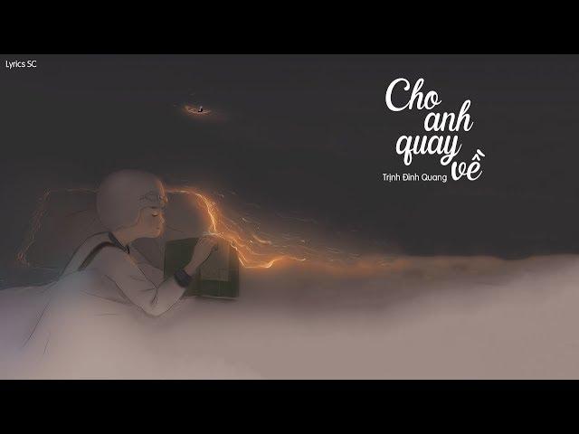 Cho Anh Quay Về - Trịnh Đình Quang | MV Lyrics HD