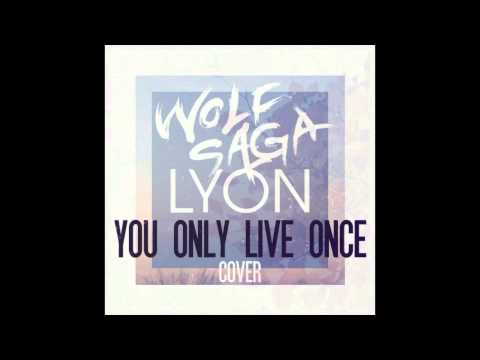 The Strokes - You Only Live Once (Wolf Saga & LYON Cover) (Audio Only)