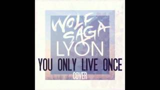 Video The Strokes - You Only Live Once (Wolf Saga & LYON Cover) (Audio Only) download MP3, 3GP, MP4, WEBM, AVI, FLV Agustus 2017