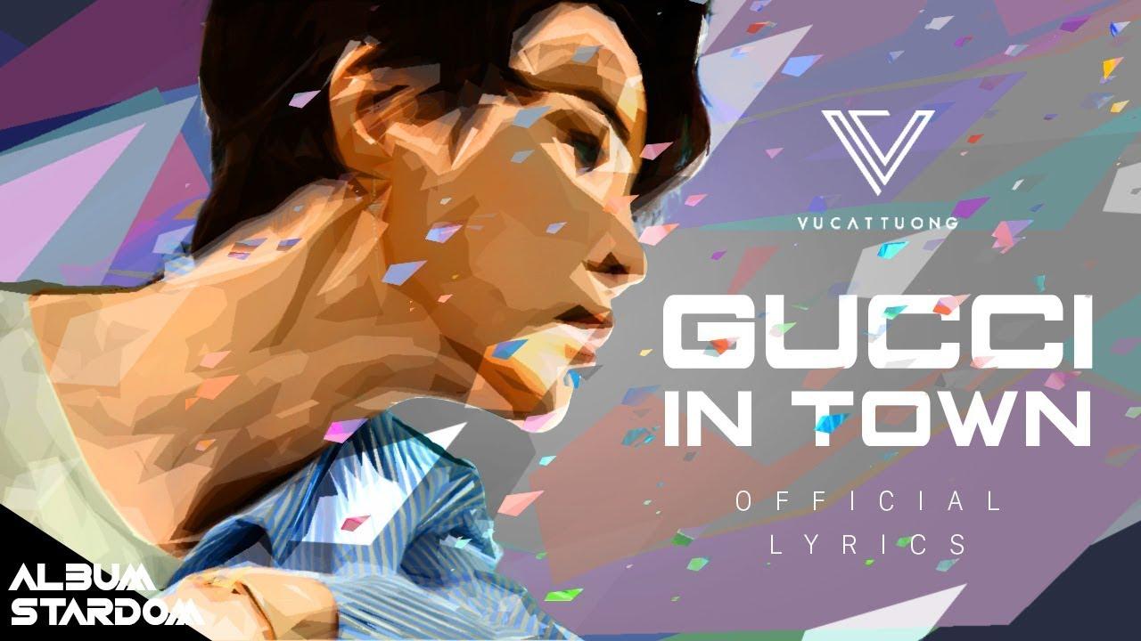 GUCCI IN TOWN – VŨ CÁT TƯỜNG (TRACK 8 – ALBUM STARDOM) | OFFICIAL LYRICS VIDEO