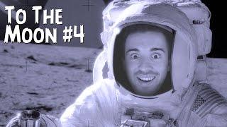 (18+) To The Moon #4 - 100 Причин Полететь на Луну