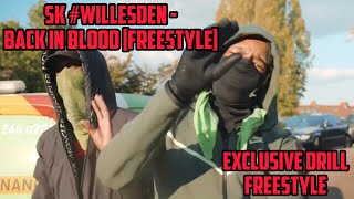 SK #Willesden - Back In Blood [Freestyle]   @Exclusive Drill