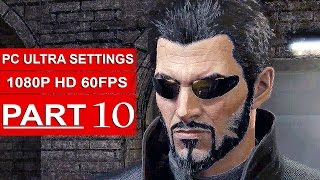 DEUS EX Mankind Divided Gameplay Walkthrough Part 10 [1080p HD 60FPS PC ULTRA] - No Commentary