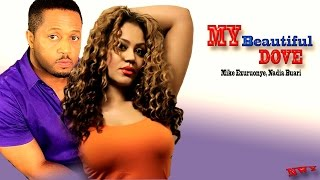 My Beautiful  Dove - Latest Nigerian Nollywood Movie