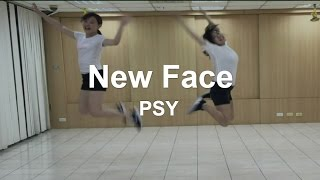 【Special Dance Cover】 PSY - New Face by Wednesday from Taiwan