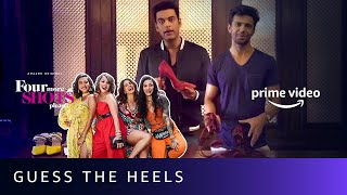 How well do men know women's heels | Four More Shots Please | Sameer Kochhar, Rajeev Siddhartha