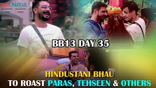 Bigg Boss 13 Day 35 I Hindustani Bhau to target house guests I TellyChakkar