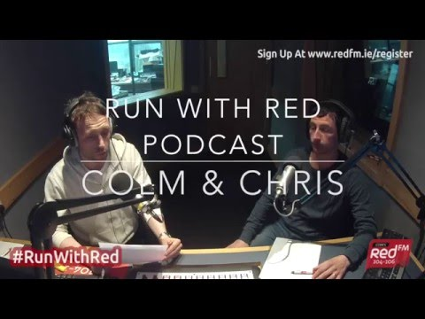 #RunWithRed | Colm & Chris | Podcast #1