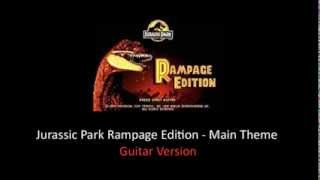 Jurassic Park Rampage Edition - Main Theme (Guitar Version)