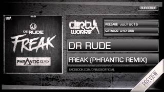 Dr Rude - Freak (Phrantic Remix) (Official HQ Preview)