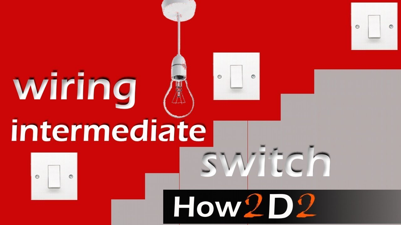 3 way switching Intermediate switch LIGHT SWITCH wiring