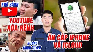 S News t1/T4: YouTube xóa kênh Khá Bảnh & Dương Minh Tuyền, Thủ đoạn ăn cắp cả iPhone và iCloud