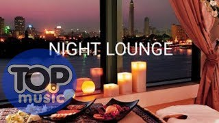 Night Jazz Lounge  Chillout Top Music  ❤ Relax Summer Music Mix Chill Best of Dj Top