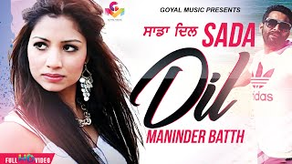 Maninder Batth - Sada Dil (Extended Version) - Goyal Music - Official Song HD