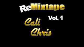 Cali Chris | ReMixtape 1 | Still Talkin
