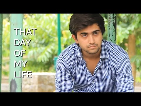 That Day of My Life || Hindi Short Film by Sachin Aggarwal