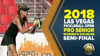 Pro Senior Women's Doubles Semi Finals   2018 Las Vegas Pickleball Open