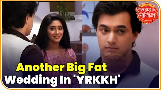 Gambar cover Another Big Fat Wedding In The Serial 'Yeh Rishta Kya Kehlata Hai' | Saas Bahu Aur Saazish