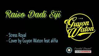 Gambar cover Raiso Dadi Siji - Stress Royal (Cover by Guyon Waton feat alifia )