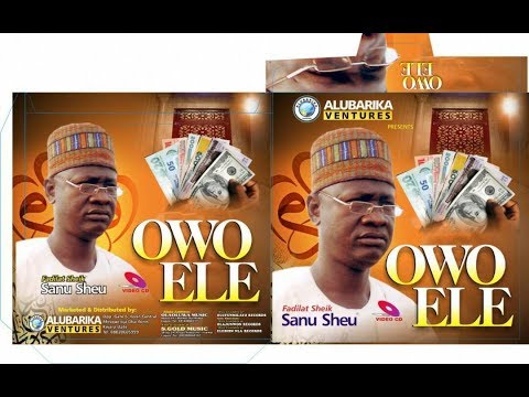 """Download Sheikh Sannu Sheu  in this latest lecture """"Owo Ele"""""""