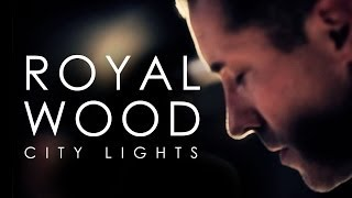 Watch Royal Wood City Lights video