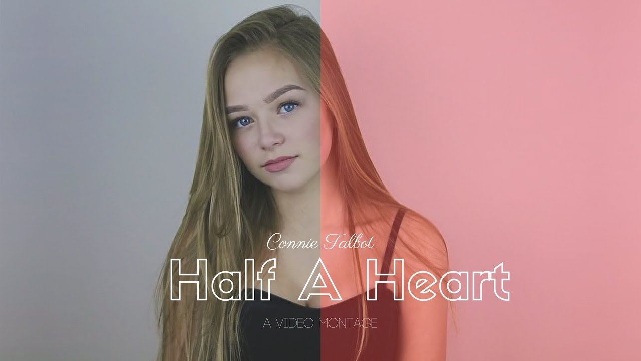 Connie Talbot - Half A Heart (Video Montage) - YouTube