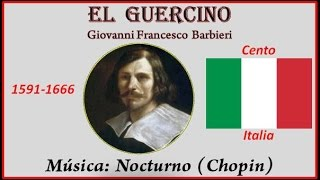 Guercino (Giovani Francesco Barbieri) (1591-1666) Cento (Italia) Música: Nocturno (Chopin)