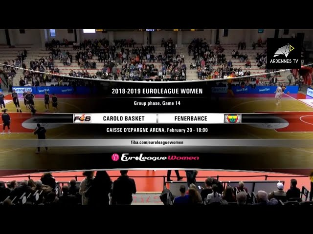 Flammes Carolo Basket v Fenerbahce - EuroLeague Women 2018 19