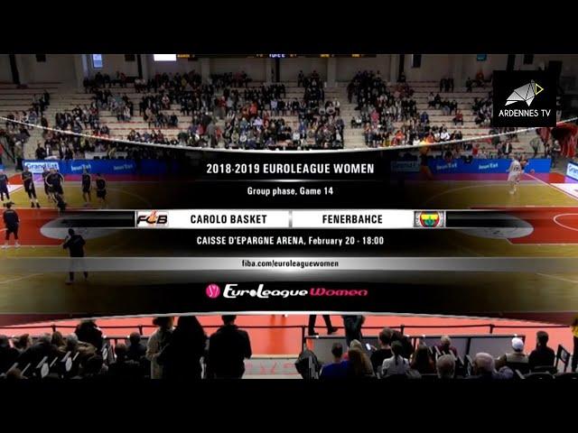 Flammes Carolo Basket v Fenerbahce - EuroLeague Women 2018 19