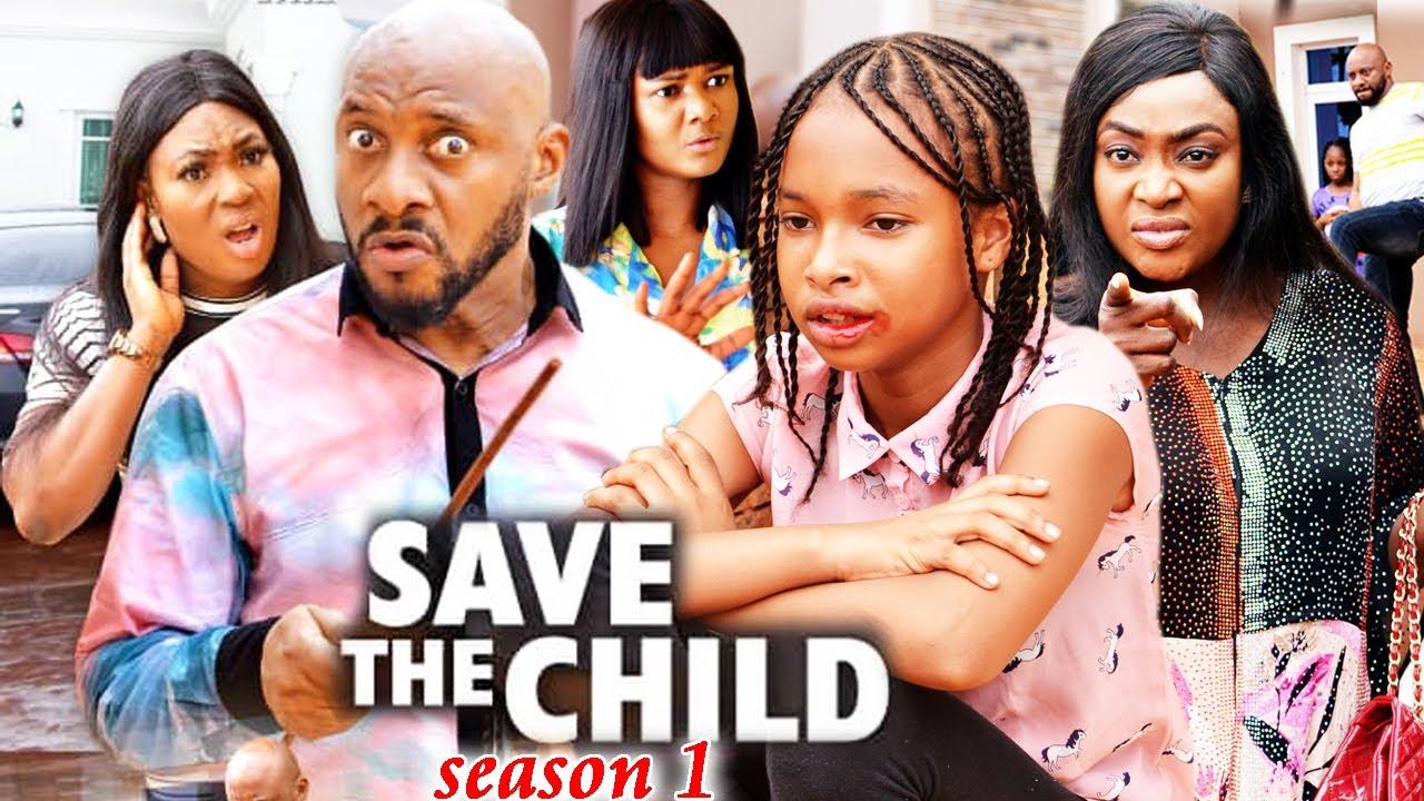 Download SAVE THE CHILD SEASON 1(Trending New Movie)Yul Edochie 2021 Latest Nigerian Blockbuster Movie 720