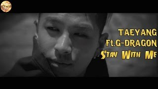 Download [韓中字]TAEYANG (ft. G-Dragon) - Stay With Me MP3 song and Music Video