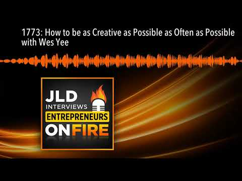 1773: How to be as Creative as Possible as Often as Possible with Wes Yee