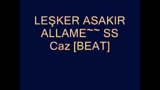 LEŞKER ALLAME SS CAZ(BEAT)
