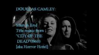 "Douglas Gamley: music from ""City of the Dead""-""Horror Hotel"" (1960)"